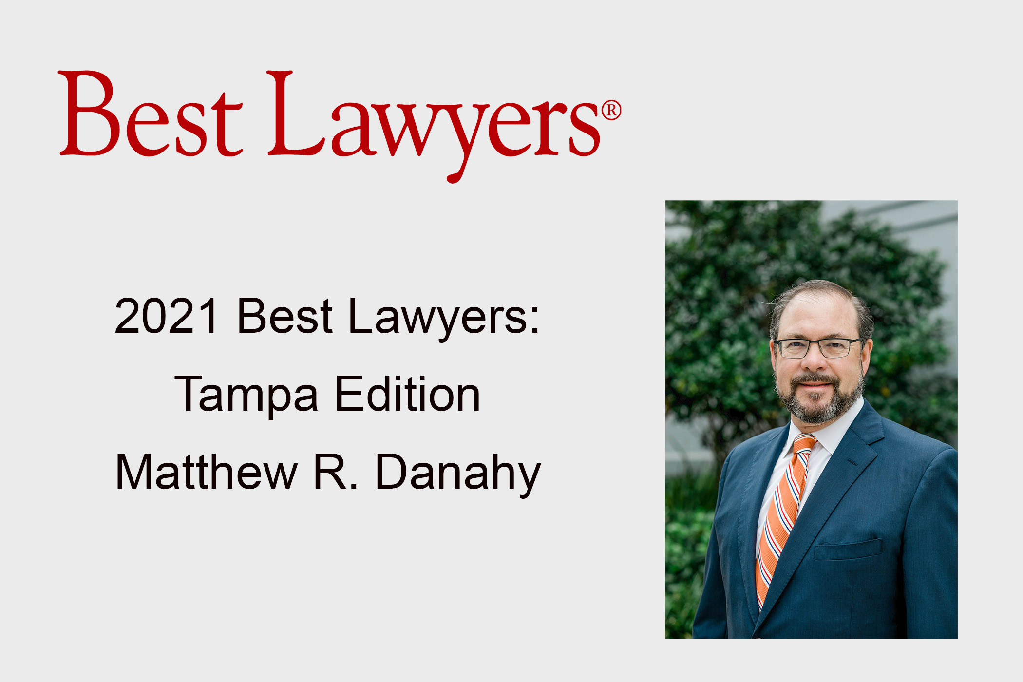 Matthew R. Danahy Recognized by 2021 Florida's Best Lawyers: Tampa Edition